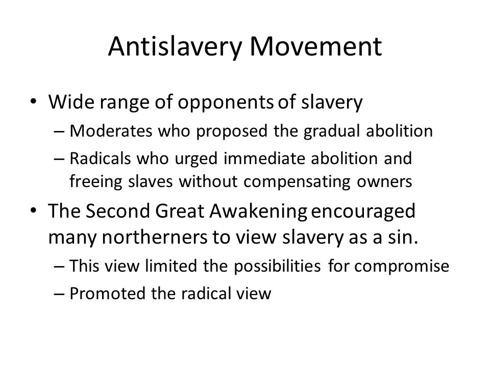 Antislavery Movement Wide range of opponents of slavery