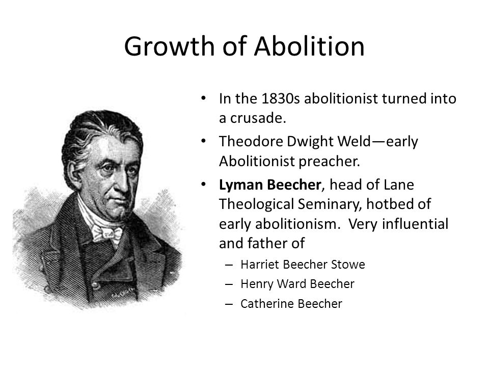 Growth of Abolition In the 1830s abolitionist turned into a crusade.