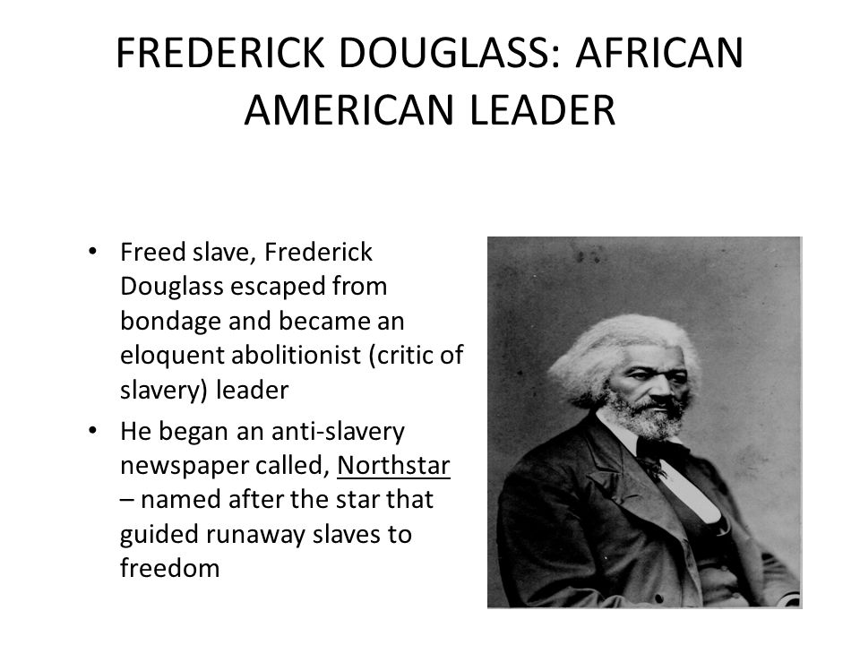 FREDERICK DOUGLASS: AFRICAN AMERICAN LEADER
