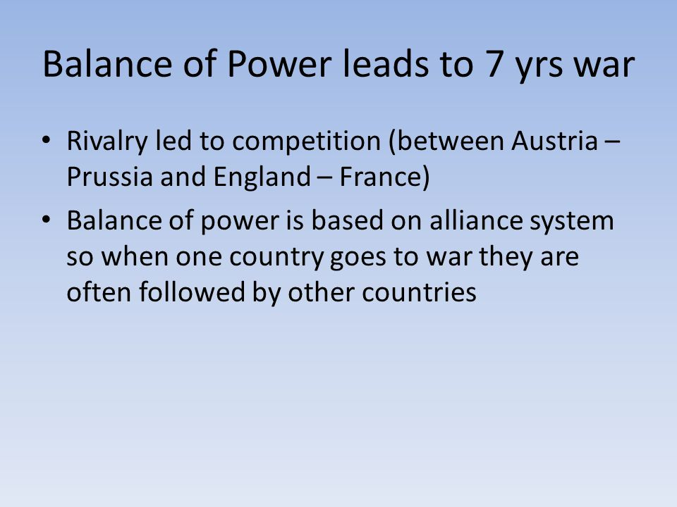 Balance of Power leads to 7 yrs war