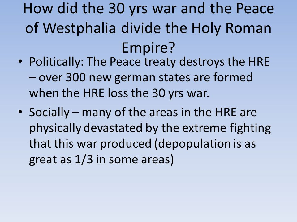 How did the 30 yrs war and the Peace of Westphalia divide the Holy Roman Empire