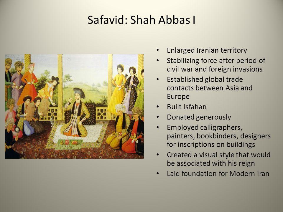 Safavid: Shah Abbas I Enlarged Iranian territory