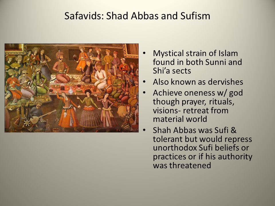 Safavids: Shad Abbas and Sufism