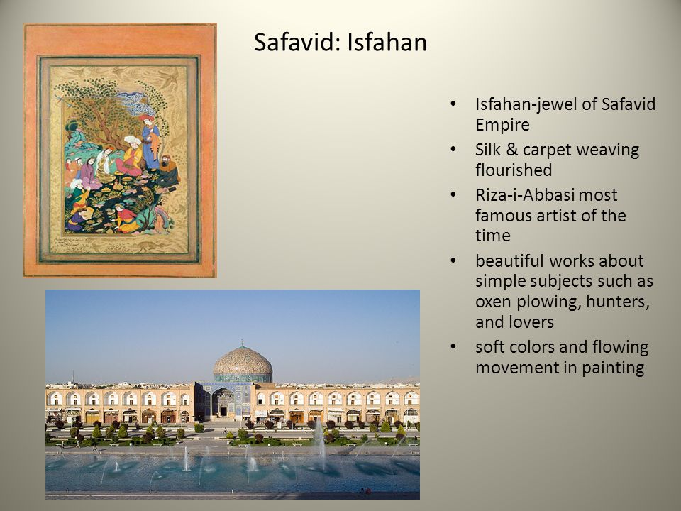 Safavid: Isfahan Isfahan-jewel of Safavid Empire