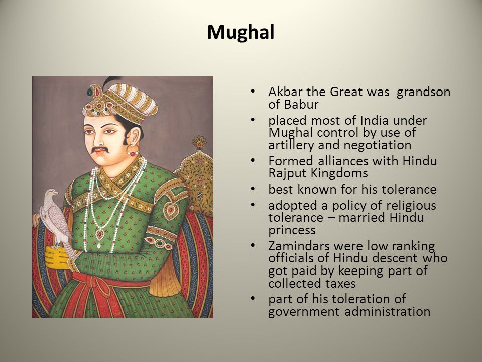 Mughal Akbar the Great was grandson of Babur