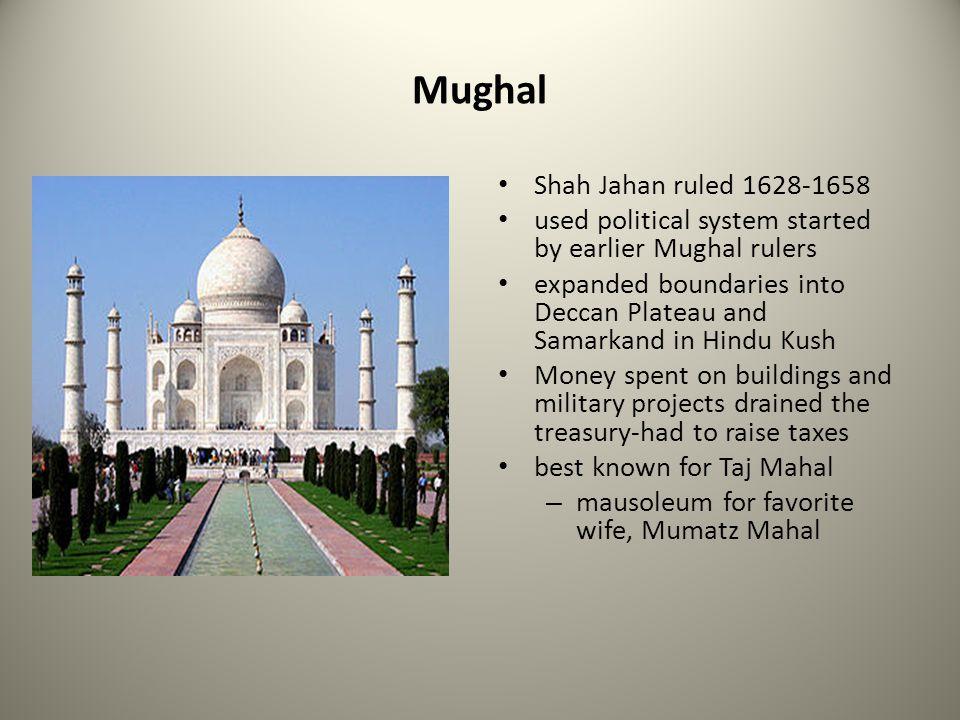 Mughal Shah Jahan ruled 1628-1658