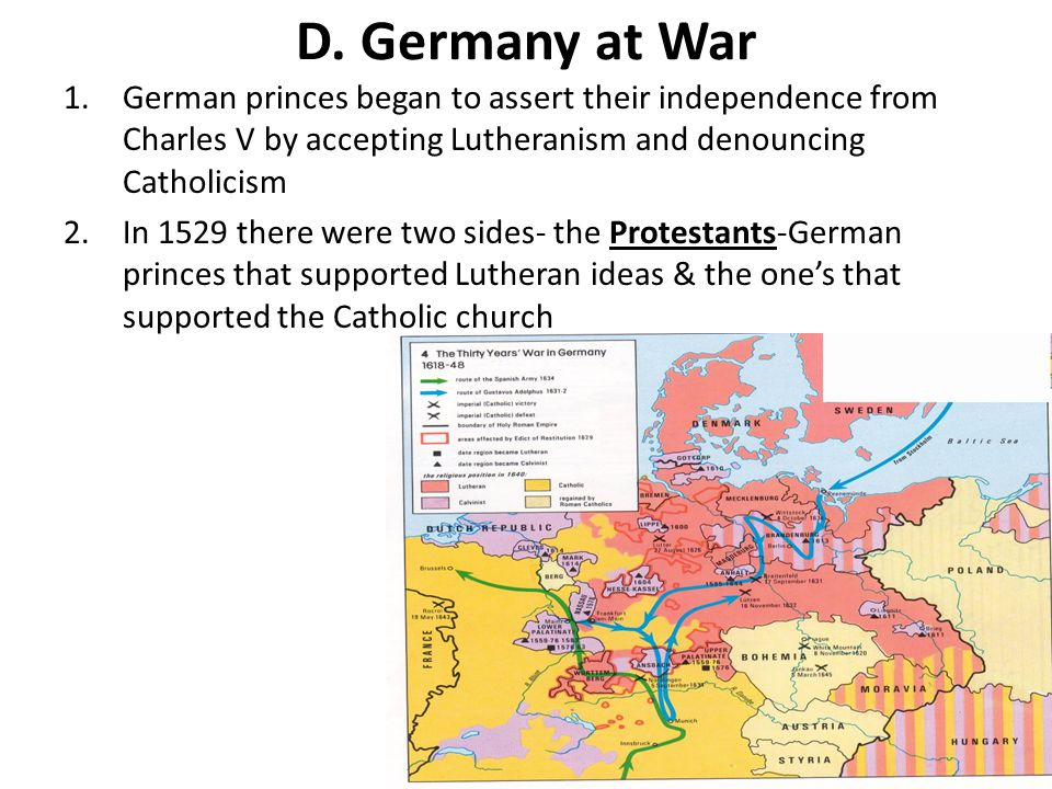 D. Germany at War German princes began to assert their independence from Charles V by accepting Lutheranism and denouncing Catholicism.