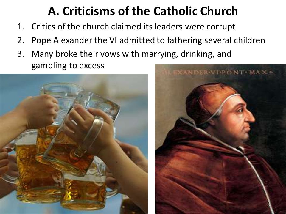A. Criticisms of the Catholic Church