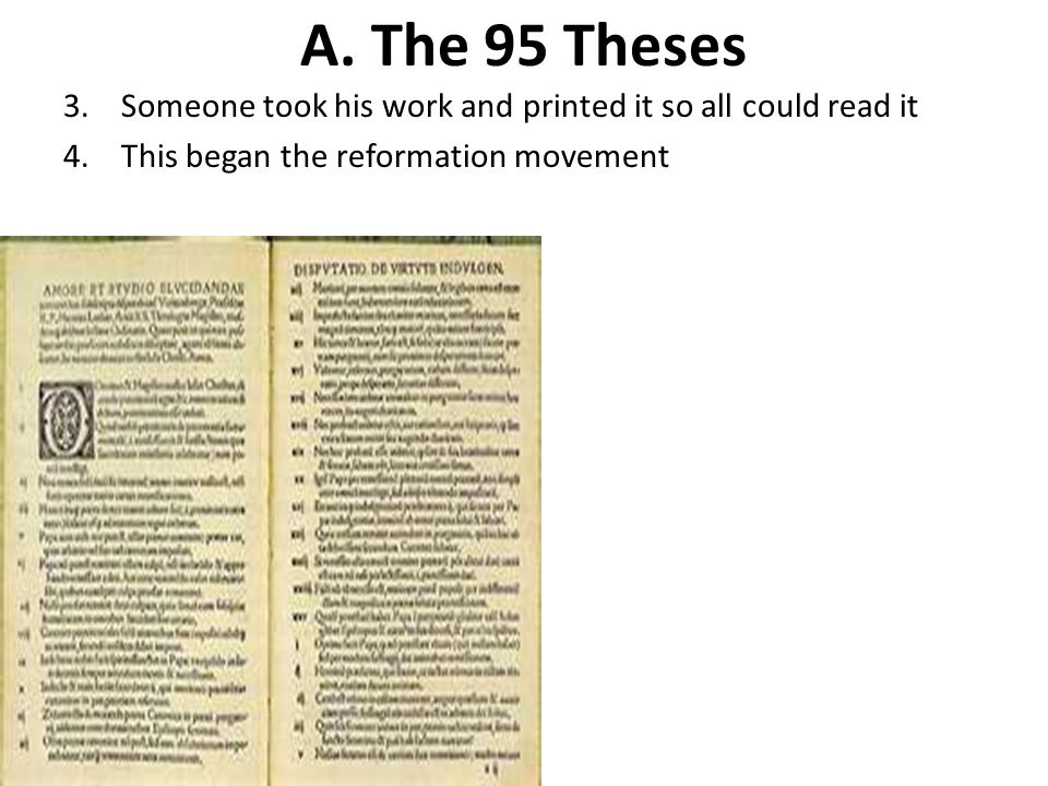 A. The 95 Theses 3. Someone took his work and printed it so all could read it.