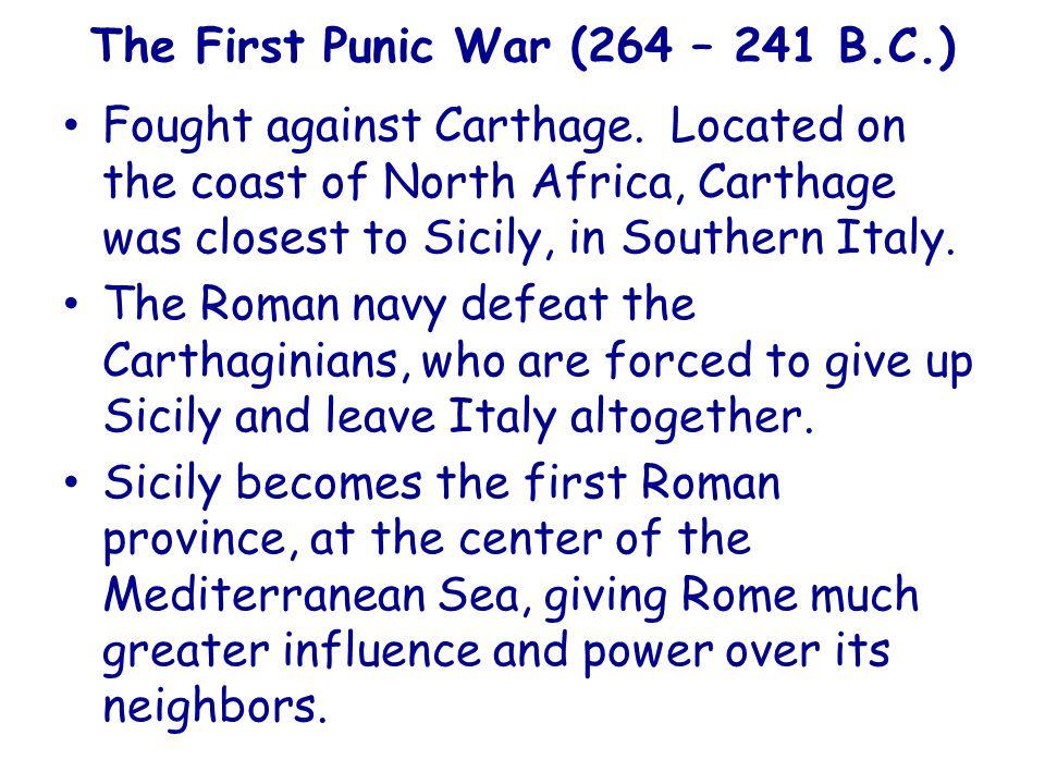 The First Punic War (264 – 241 B.C.)