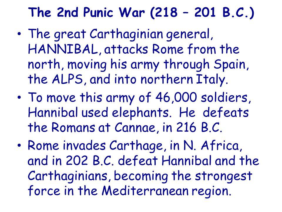The 2nd Punic War (218 – 201 B.C.)