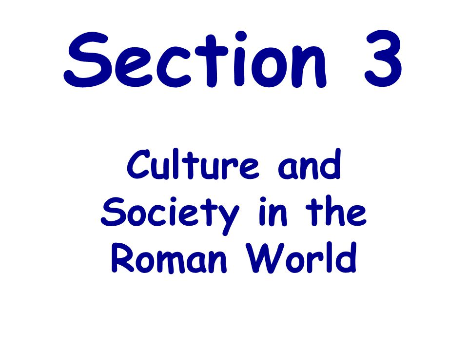 Culture and Society in the Roman World