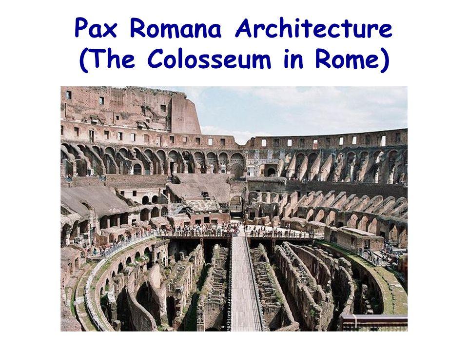 Pax Romana Architecture (The Colosseum in Rome)