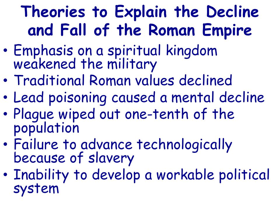 Theories to Explain the Decline and Fall of the Roman Empire