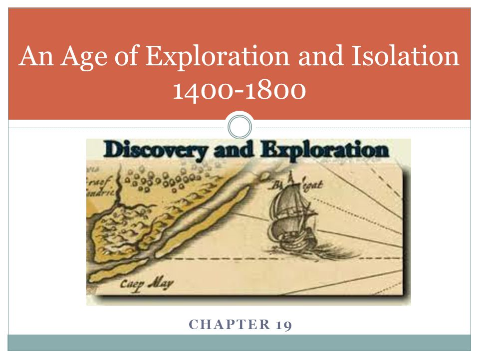 An Age of Exploration and Isolation 1400-1800