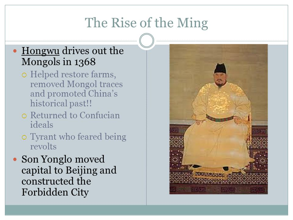 The Rise of the Ming Hongwu drives out the Mongols in 1368