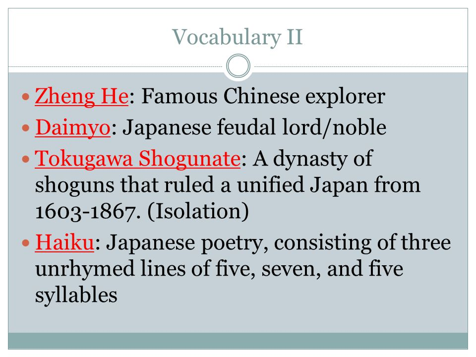 Vocabulary II Zheng He: Famous Chinese explorer. Daimyo: Japanese feudal lord/noble.