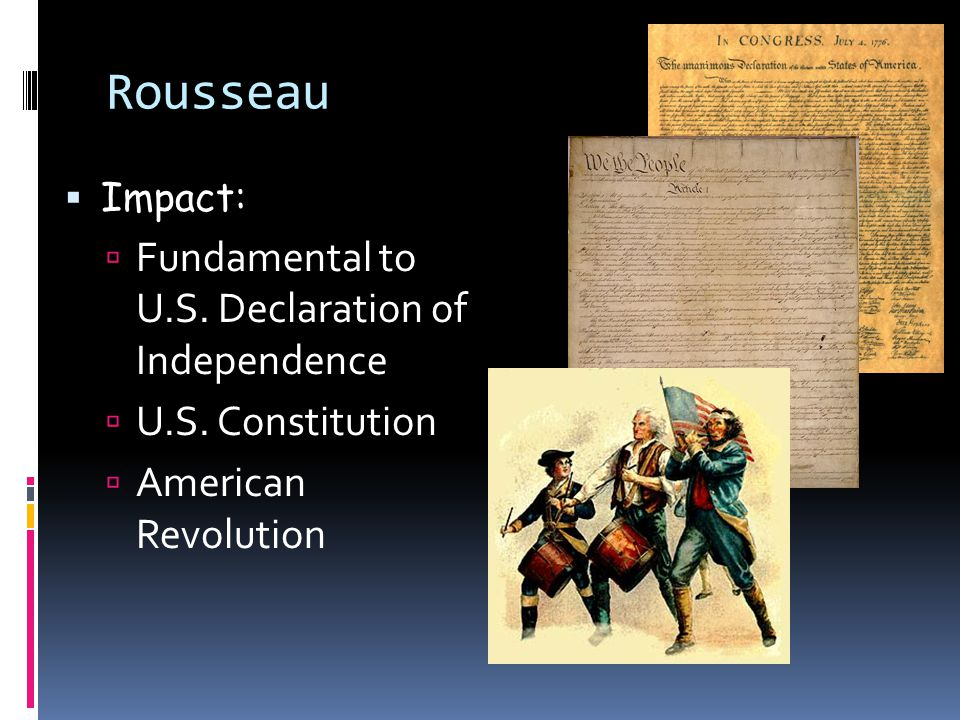 Rousseau Fundamental to U.S. Declaration of Independence