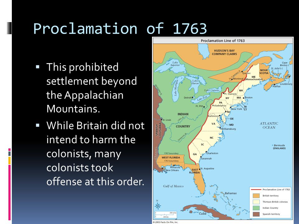 Proclamation of 1763 This prohibited settlement beyond the Appalachian Mountains.
