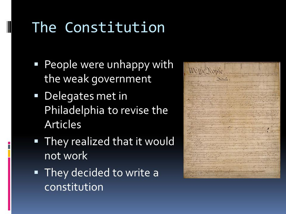 The Constitution People were unhappy with the weak government