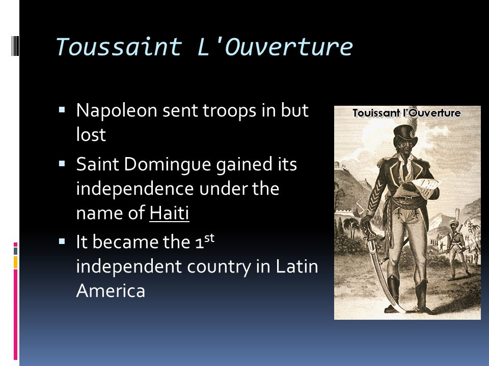 Toussaint L Ouverture Napoleon sent troops in but lost