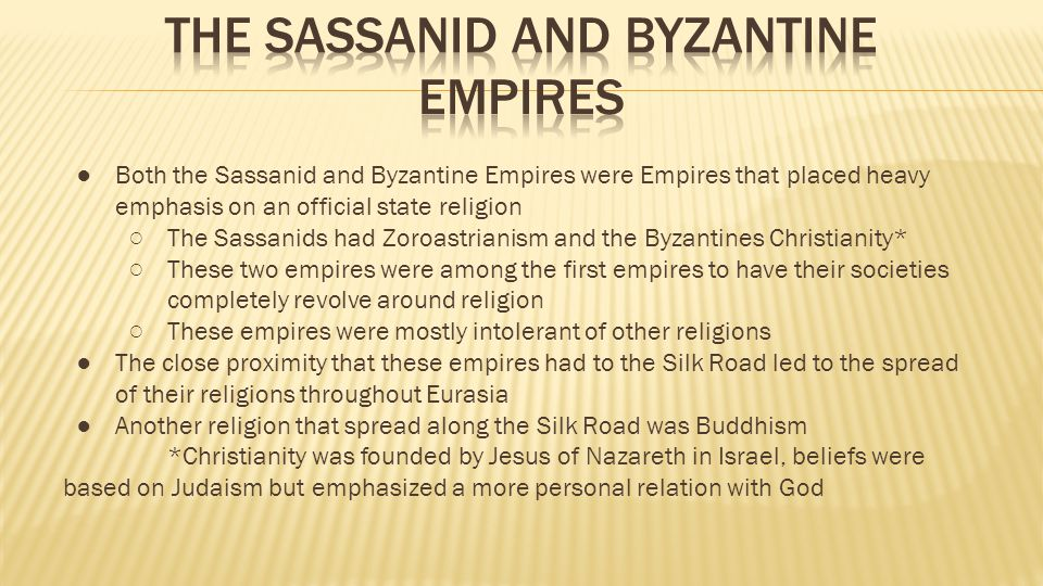 The Sassanid and Byzantine Empires