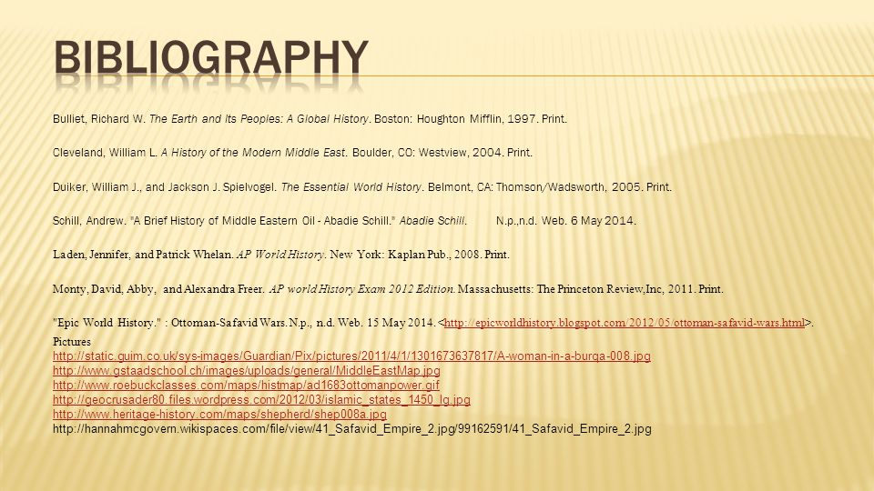Bibliography Bulliet, Richard W. The Earth and Its Peoples: A Global History. Boston: Houghton Mifflin, 1997. Print.