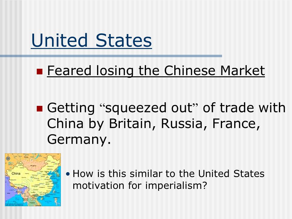 United States Feared losing the Chinese Market