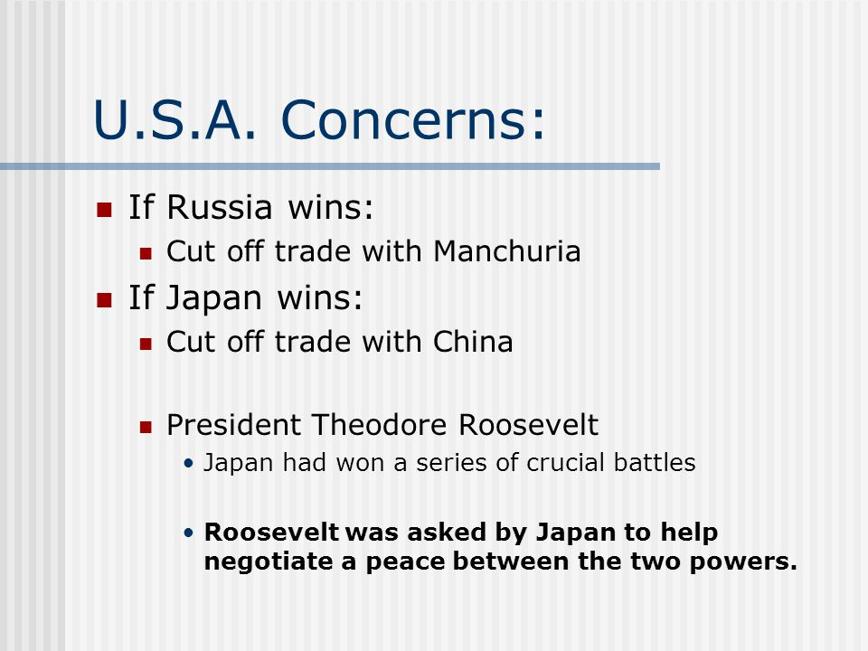 U.S.A. Concerns: If Russia wins: If Japan wins: