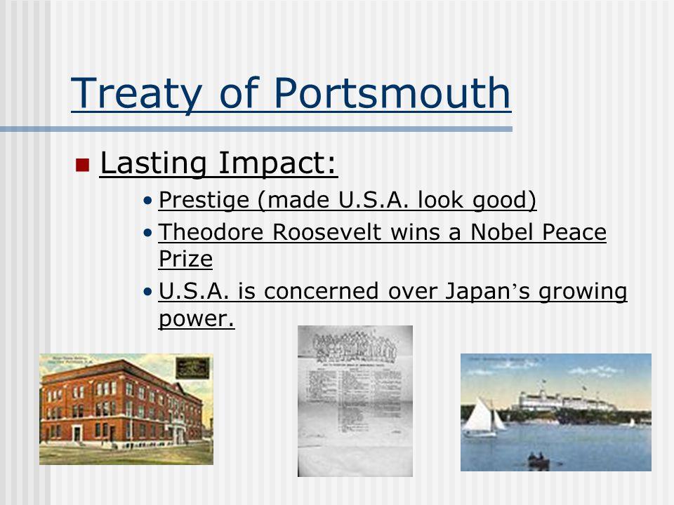 Treaty of Portsmouth Lasting Impact: Prestige (made U.S.A. look good)