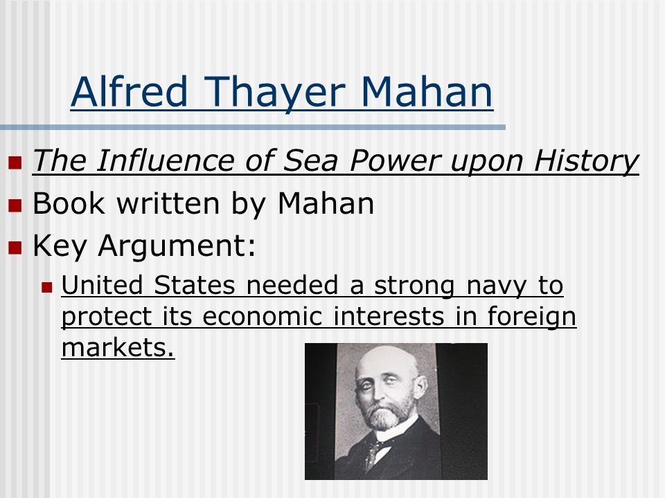 Alfred Thayer Mahan The Influence of Sea Power upon History