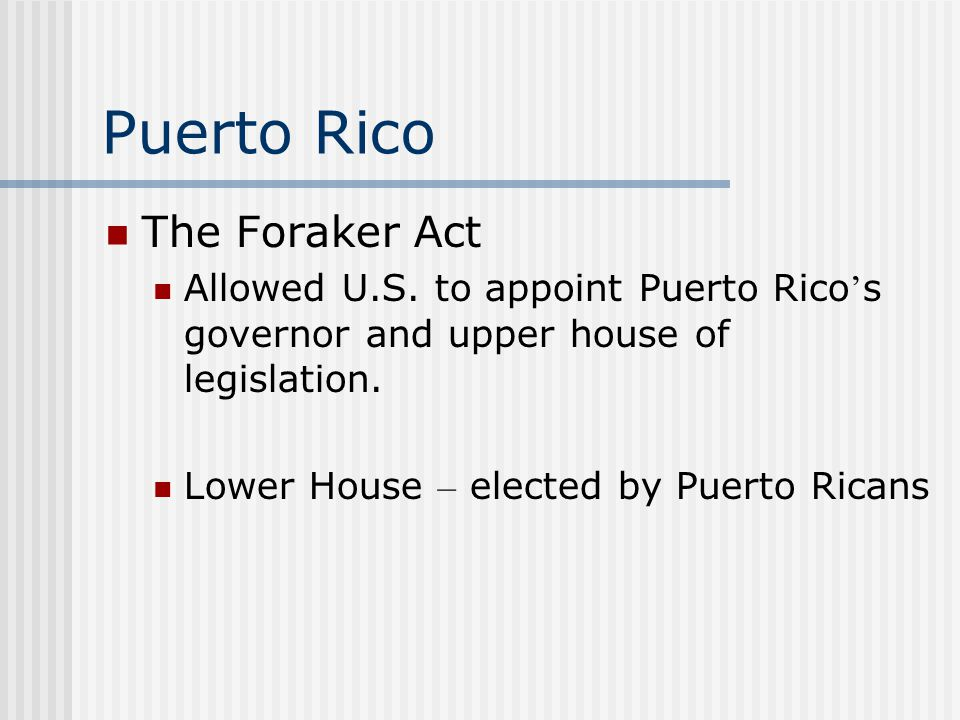 Puerto Rico The Foraker Act