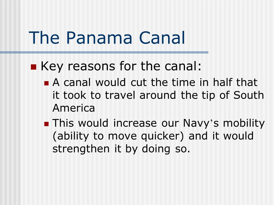 The Panama Canal Key reasons for the canal: