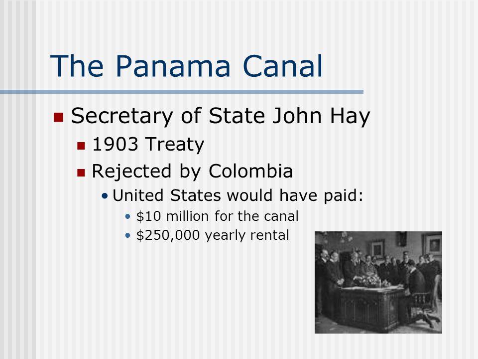 The Panama Canal Secretary of State John Hay 1903 Treaty