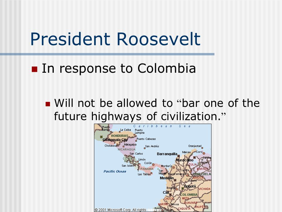 President Roosevelt In response to Colombia