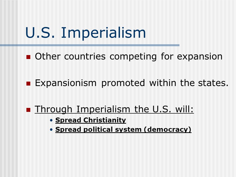 U.S. Imperialism Other countries competing for expansion