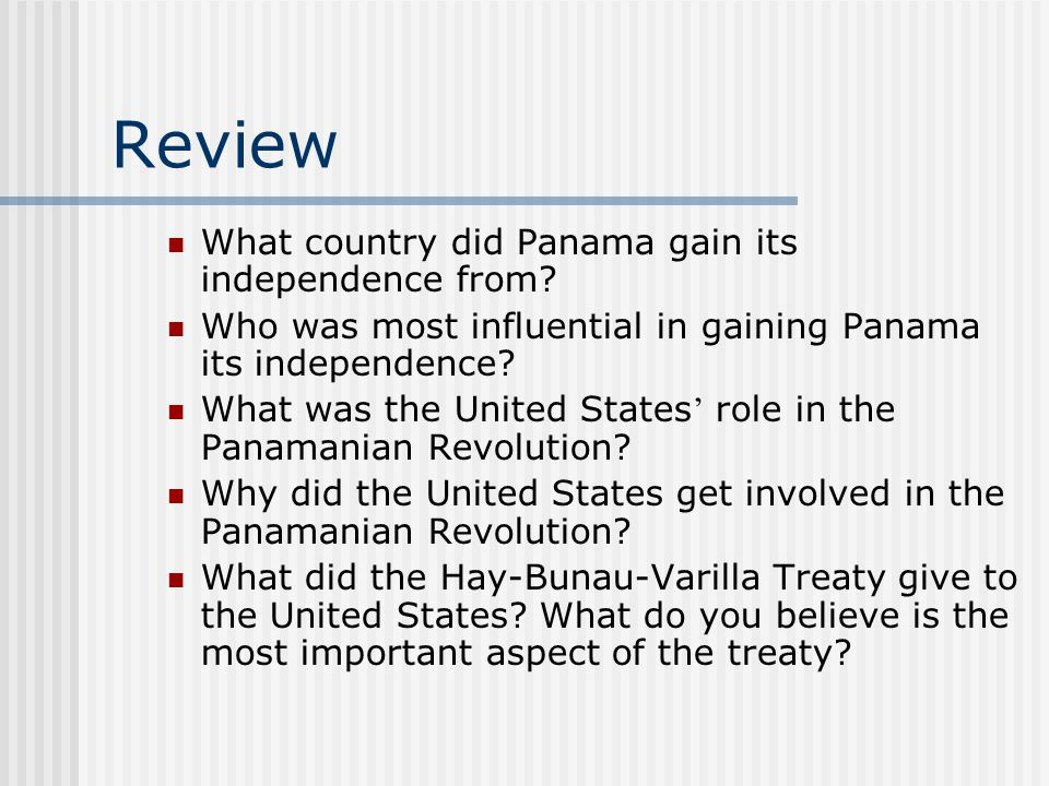 Review What country did Panama gain its independence from