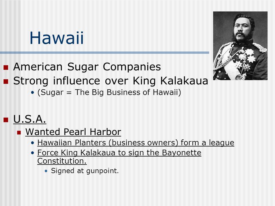 Hawaii American Sugar Companies Strong influence over King Kalakaua