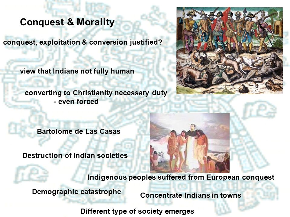 Conquest & Morality conquest, exploitation & conversion justified