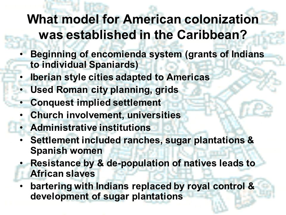 What model for American colonization was established in the Caribbean