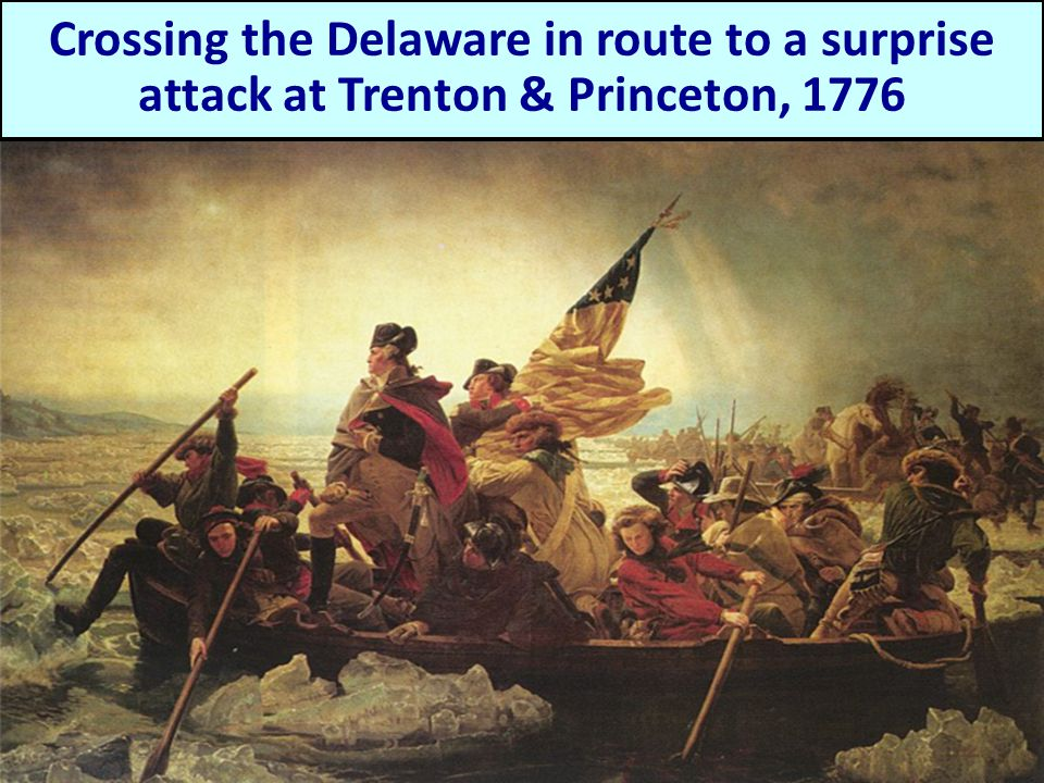 Crossing the Delaware in route to a surprise attack at Trenton & Princeton, 1776