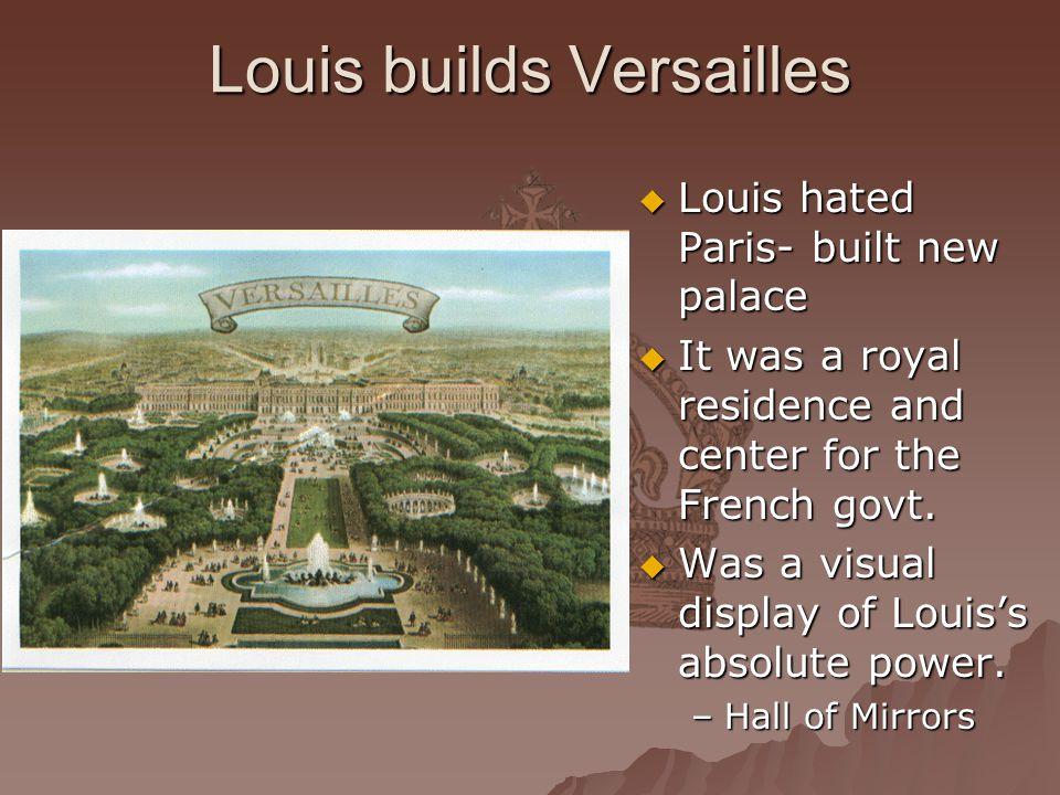 Louis builds Versailles