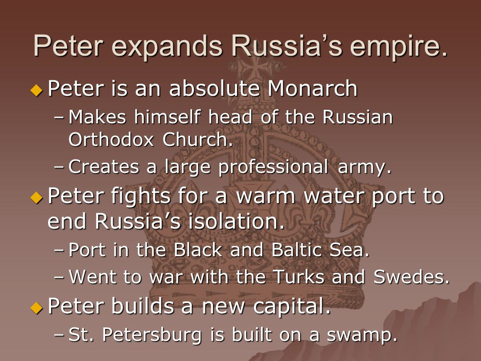 Peter expands Russia's empire.