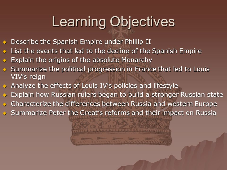 Learning Objectives Describe the Spanish Empire under Phillip II