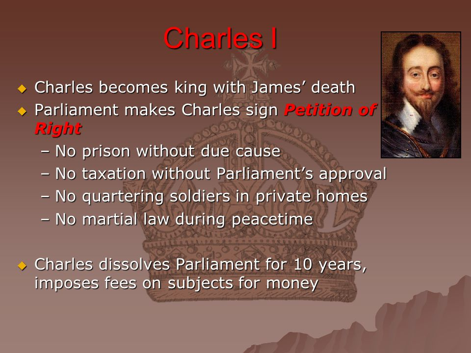 Charles I Charles becomes king with James' death
