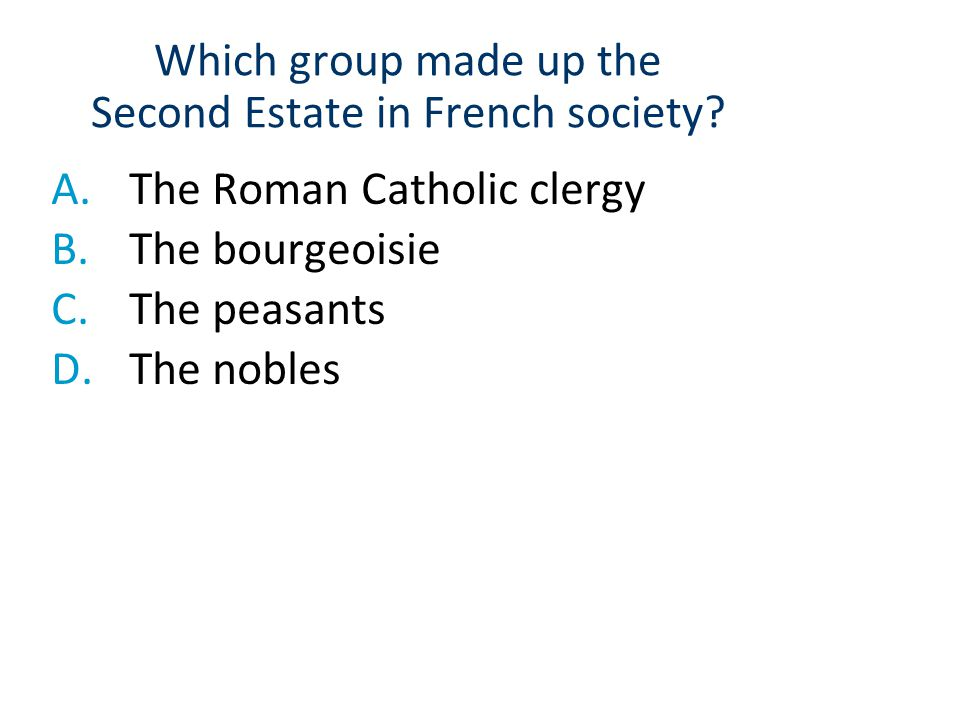 Which group made up the Second Estate in French society