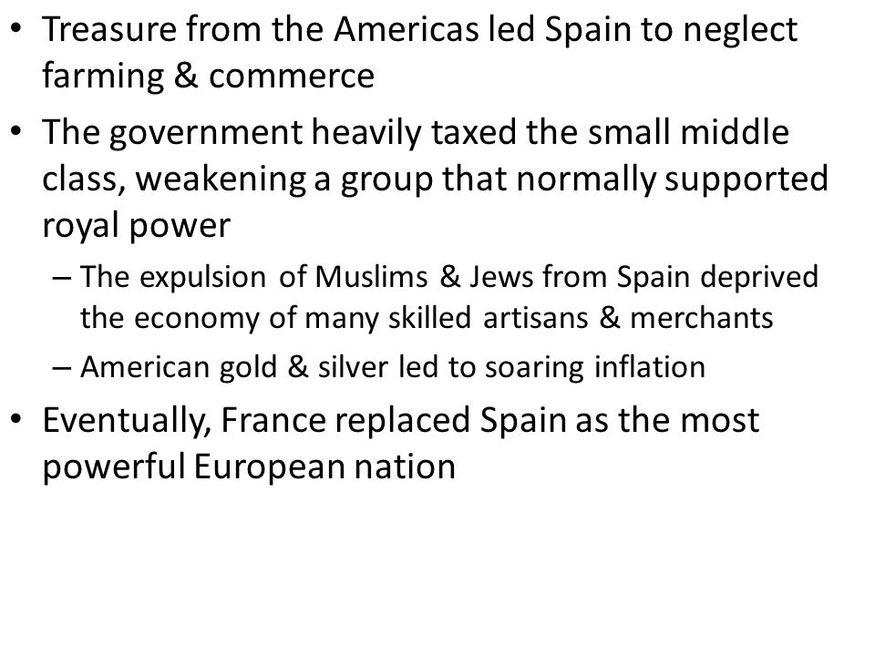 Treasure from the Americas led Spain to neglect farming & commerce