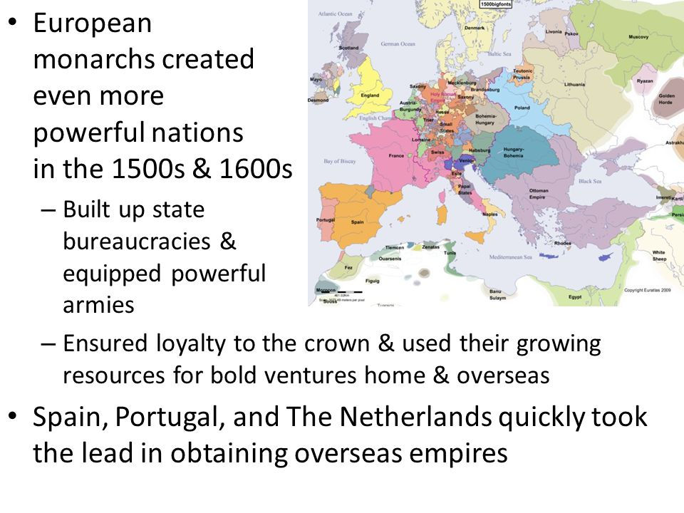 European monarchs created even more powerful nations in the 1500s & 1600s