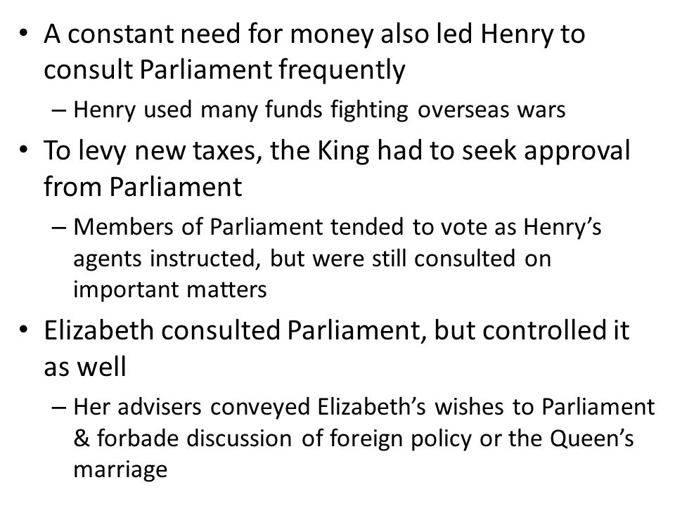 To levy new taxes, the King had to seek approval from Parliament