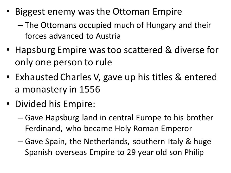 Biggest enemy was the Ottoman Empire